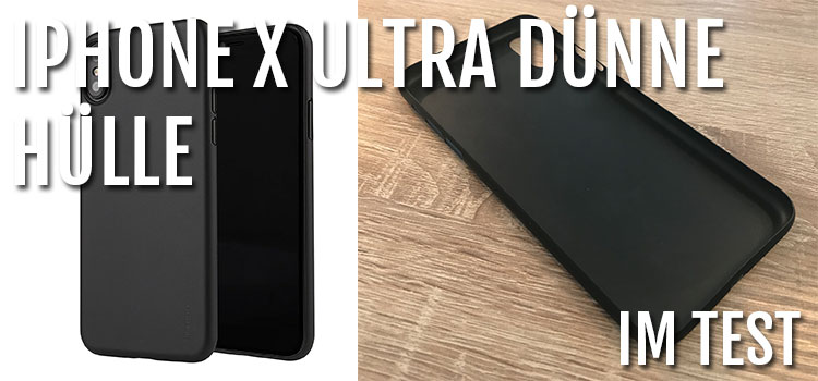 iphone-x-ultra-dünne-hülle-test