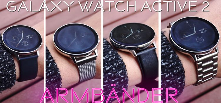 Samsung Galaxy Watch Armband – 4 Varianten im Test