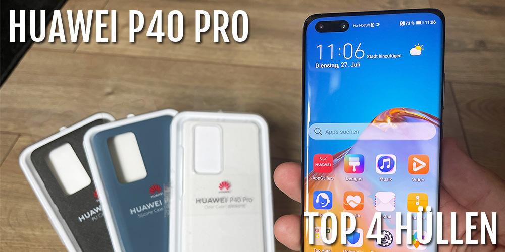 HUAWEI-P40-PRO-hüllen-im-test